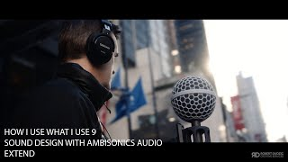 HOW I USE WHAT I USE 9. SOUND DESIGN WITH AMBISONICS AUDIO
