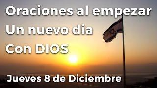Oraciones al empezar un nuevo día con Dios | Jueves 8 de Diciembre