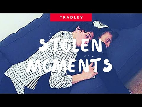 Tradley || Stolen Moments