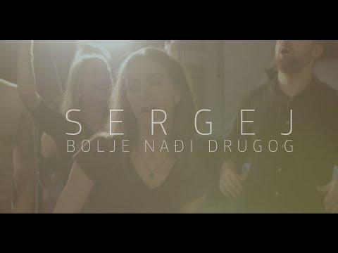 SERGEJ // BOLJE NADJI DRUGOG (OFFICIAL VIDEO)