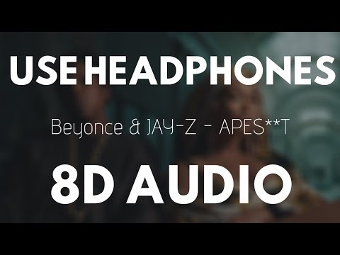 Beyonce & JAY - Z - APES**T (8D AUDIO) Ft. The Carters |