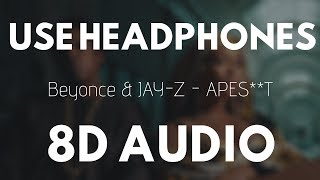 Beyonce & JAY-Z - APES**T (8D AUDIO) Ft. The Carters |