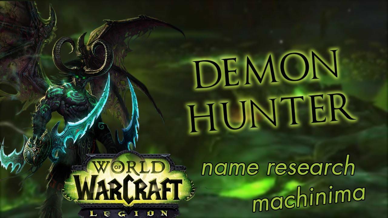 Demon Hunter Name Research (WoW Machinima) - YouTube