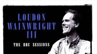 Watch Loudon Wainwright Iii You Dont Want To Know video
