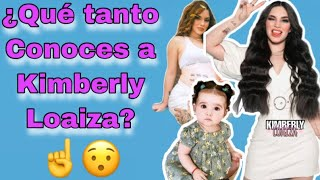 ¿Que Tanto Conoces A Kimberly Loaiza? Test #Challenge
