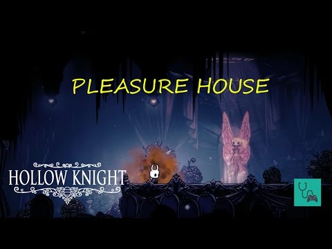 Hollow Knight Pleasure House