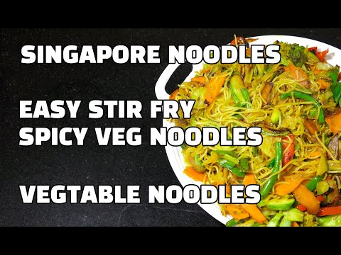 Singapore Vegetable Noodles - Spicy Stir Fry Vegetable Noodles