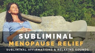 SUBLIMINAL MENOPAUSE RELIEF  Subliminal Affirmations with Relaxing Music &amp Rain Sounds