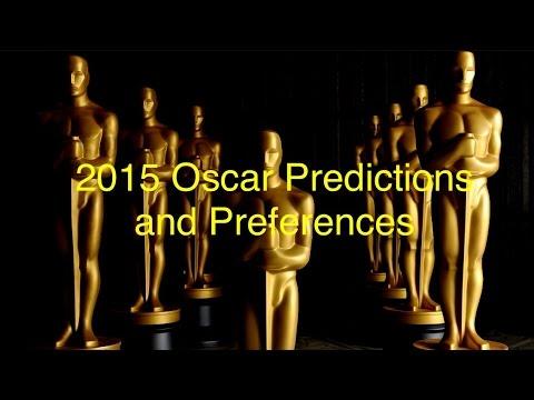 2015 Oscar Predictions and Preferences (HD)