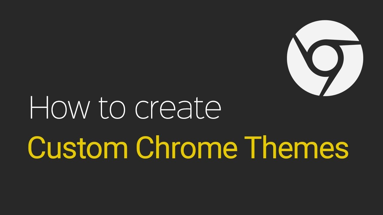 How to Create A Custom Chrome Theme Tutorial – Learn
