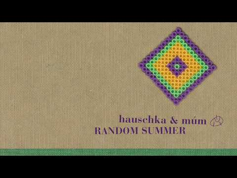 Hauschka & múm: Random Summer Mp3