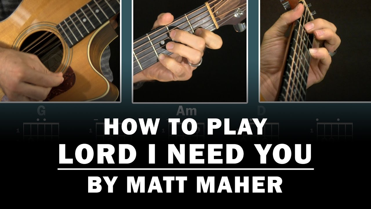 Lord I Need You Matt Maher How To Play Beginner Guitar Lesson