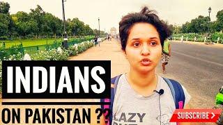 India on Pakistan | What Indians think about Pakistan | Public Opinion | India Vs Pakistan (2018)