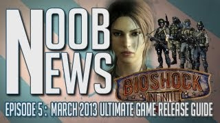 Noob News | Ep 5 March 3 | March 2013 Game Releases, Simcity 5, Tomb Raider (Crysis 3 Commentary)