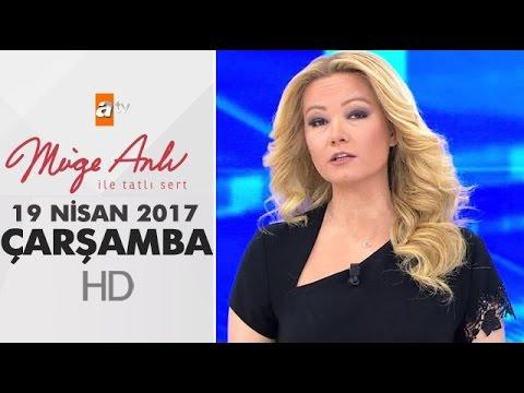 Müge Anlı ile Tatlı Sert 19 Nisan 2017 Çarşamba - 1826. Bölüm - atv