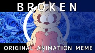 (Flipaclip) Broken | Original Animation Meme [Backstory?]