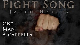 Fight Song // Rachel Platten // Acapella Cover by Jared Halley