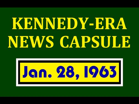 KENNEDY-ERA NEWS CAPSULE: 1/28/63 (WBBF-RADIO; ROCHESTER, NEW YORK)