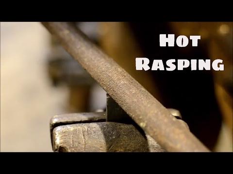 Hot Rasping: Metal Filing Techniques