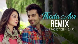 Thoda Aur | Remix | AL Production X DJ RS | Ranchi Diaries | Romantic Love Song