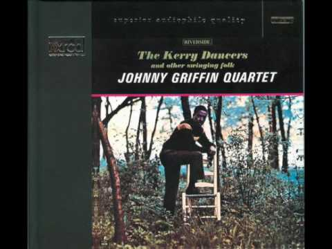 "Johnny Griffin Quartet — ""The Kerry Dancers"" [Full Album 1962]"