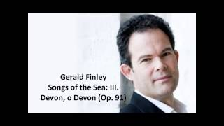 "Gerald Finley: The complete ""Songs of the sea Op. 91"" (Stanford)"