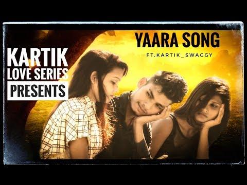 yaara-full-video-song//kartik-love-series//mai-chahu-tujhe-kisi-aur-ko-tu-yaara//-ft.kartik