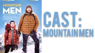 Mountain Men Cast: Chace Crawford, Tyler Labine & More