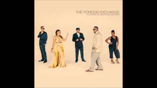 The Foreign Exchange - Face In The Reflection
