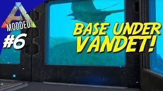 BASE UNDER VANDET (livestream) - ARK Survival Evolved Dansk Modded - Ep 6 (Pugnacia)