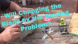 Saw Binding?  Cutting Slow? Is it the Motor? or Changing the Blade fixes the problem