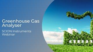 Greenhouse Gas Analyzer: SCION Instruments