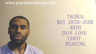 TAURUS LOVE TAROT MAY 28TH – JUNE 4TH 2018