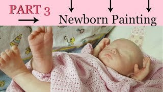 Part 3 ~ Newborn Reborn Baby Painting ~ Mottling and Blush Detail