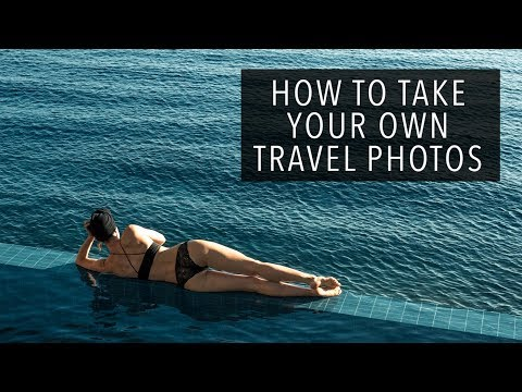 HOW TO TAKE YOUR OWN TRAVEL PHOTOS   Sorelle Amore