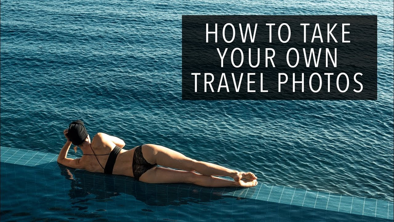 HOW TO TAKE YOUR OWN TRAVEL PHOTOS - Women Travel Solo 2018-08-24 17:38