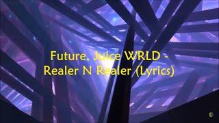 Future & Juice WRLD - Realer N Realer (Lyrics)