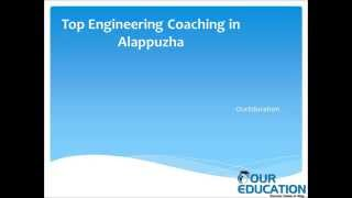 Top Engineering coaching in Alapuzzha