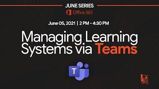 Managing Learning Systems Via Microsoft Teams