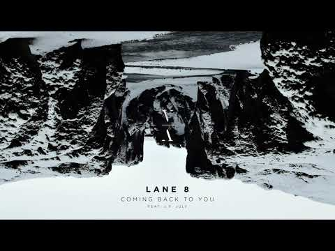 Lane 8 - Coming Back To You feat. J.F. July