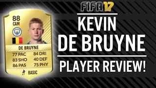 FIFA 17 KEVIN DE BRUYNE (88) PLAYER REVIEW! | FIFA 17 ULTIMATE TEAM