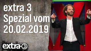Extra 3 Spezial: Der reale Irrsinn XXL vom 20.02.2019