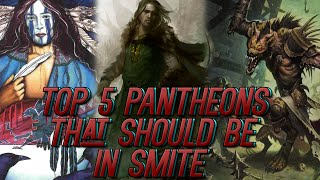 Top 5 Pantheons That Should Be In SMITE!