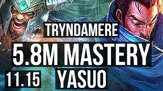 TRYNDAMERE vs YASUO (MID) | 12/0/4, 5.8M mastery, 2200+ games, Legendary | NA Grandmaster | v11.15
