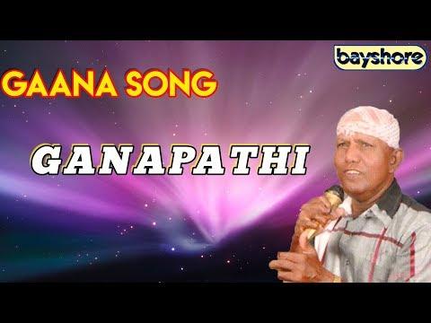 Ganapathi - Gaana Song   Bayshore