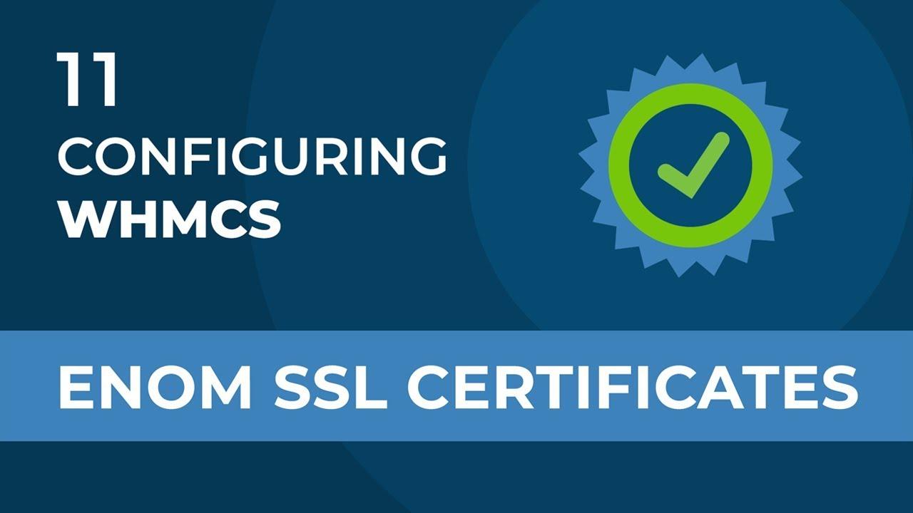 Whmcs Configuring Enom Ssl Certificates Youtube