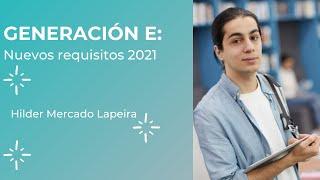 GENERACION E ( NUEVOS REQUISITOS 2021) EXCELENCIA Y EQUIDAD
