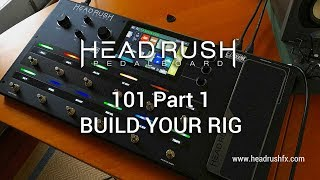 HeadRush Pedalboard: Part 1 - BUILD YOUR RIG 101