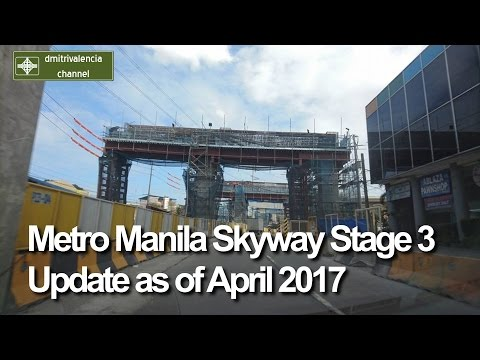 Metro Manila Skyway Stage 3 update as of April 2017