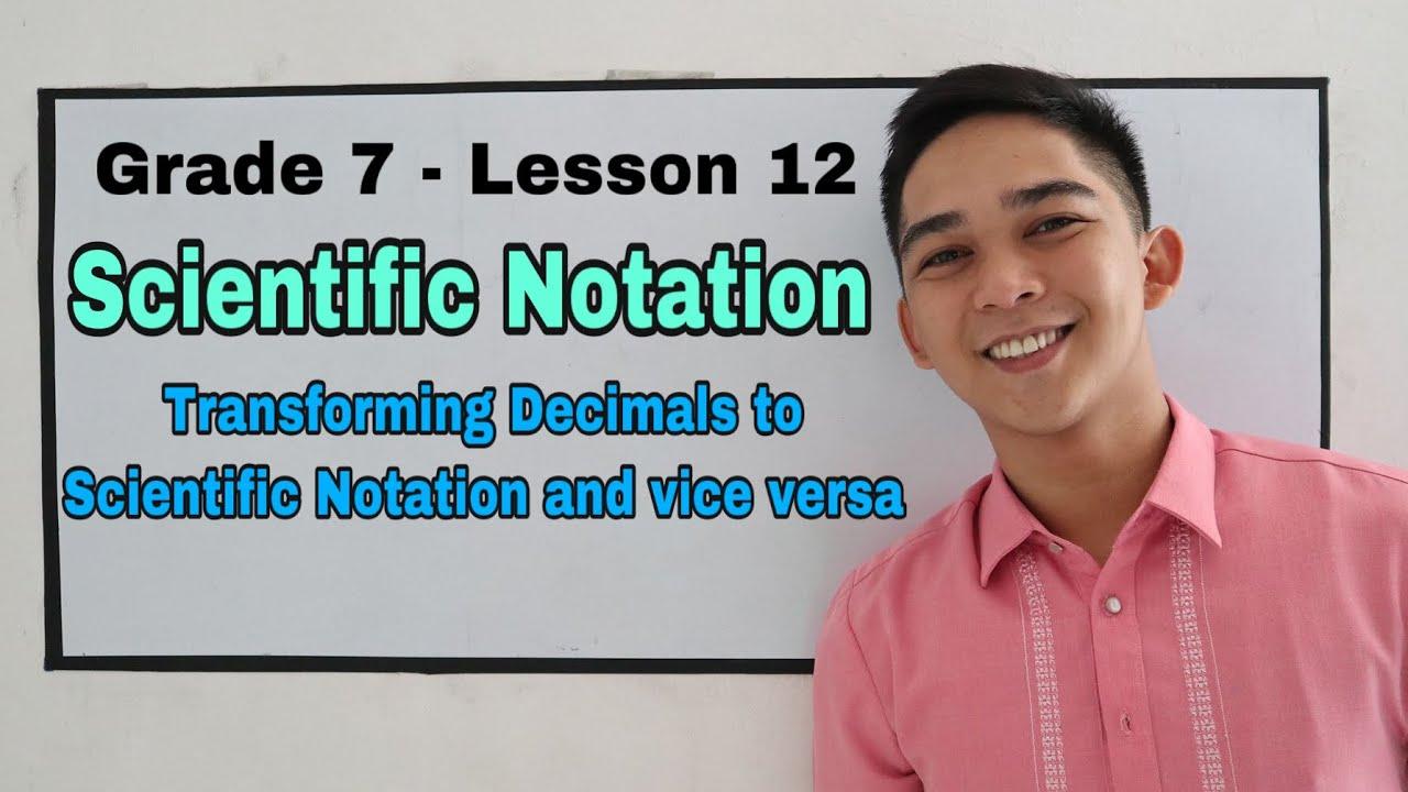 Grade 7 : Lesson 12 - Scientific Notation